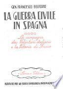 La guerra civile in Spagna: La campagna dei volontari italiani e la vittoria di Franco