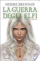La guerra degli elfi - La saga completa