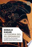 La guerra del Peloponneso. La storia del più grande conflitto della Grecia classica