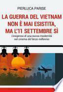 La guerra del Vietnam non è mai esistita, ma l'11 settembre sì. L'esigenza di una nuova modernità nel cinema del terzo millennio