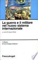 La guerra e il militare nel nuovo sistema internazionale
