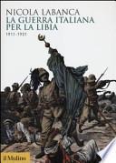 La guerra italiana per la Libia