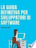 La guida definitiva per sviluppatori di software