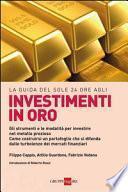 La guida del Sole 24 Ore agli investimenti in oro. Gli strumenti e le modalità per investire nel metallo prezioso. Come costruirsi un portafoglio...