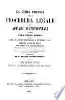 La guida pratica alla procedura legale in affari matrimoniali in base alla nuova legge 1856. 1. ed. ital. sulla 3. ed. tedesca