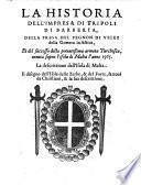 La historia dell'impresa di Tripoli di Barberia della Dresa del pegnon di Velez della Lomera in Africa et dei successo dell'armata Turchesca uenuta sopra l'isola di Malta l'anno 1565. (etc.)