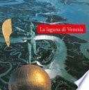 La laguna di Venezia. Ediz. illustrata
