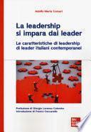 La leadership si impara dai leader. Le caratteristiche di leadership di leader italiani contemporanei