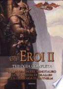 La leggenda del minotauro-La leggenda di Grallen-La leggenda di Brithelm. Gli eroi. Dragonlance
