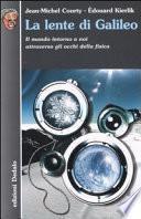 La lente di Galileo. Il mondo intorno a noi attraverso gli occhi della fisica
