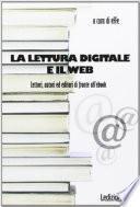 La lettura digitale e il web. Lettori, autori ed editori di fronte all'ebook.