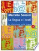 La lingua e i testi. Modulo A-B. La riflessione sulla lingua-I laboratori testuali. Per le Scuole superiori. Con CD-ROM