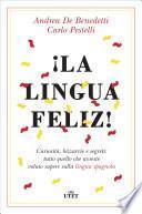 ¡La lingua feliz!