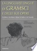 La lingua/le lingue di Gramsci e delle sue opere