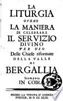 La Liturgia, overo la maniera di celebrare il Servizio Divino, per uso delle Chiese riformate della valle di Bergallia