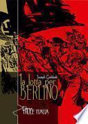 La lotta per Berlino. Ediz. integrale