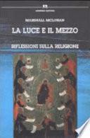 La luce e il mezzo. Riflessioni sulla religione