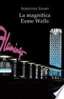 La magnifica Esme Wells