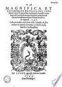 La magnifica et triumphale entrata del christianiss. re di Francia Henrico secondo di questo nome fatta nella nobile et antiqua città di Lyone à luy et à la sua serenissima consorte Chaterina alli 21. di septemb. 1548...