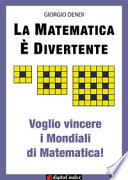 La matematica è divertente. Voglio vincere i mondiali di matematica!