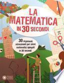 La matematica in 30 secondi