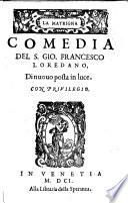 La Matrigna, Comedia del S. Gio. Francesco Loredano. Dinuouo posta in luce