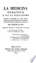 La medicina curativa, o sia la purgazione diretta a togliere la causa delle malattie ... Prima traduzione milanese, fatta sulla duodecima di Parigi