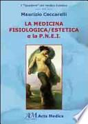 La medicina fisiologica/estetica e la P.N.E.I