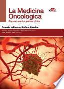 La Medicina Oncologica : Diagnosi, Terapia e gestione clinica