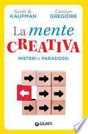 La mente creativa. Misteri e paradossi