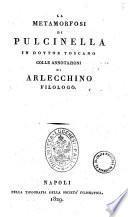 La metamorfosi di Pulcinella in dottor toscano colle annotazioni di Arlecchino filologo