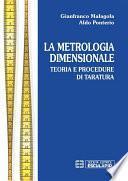La metrologia dimensionale. Teoria e procedure di taratura