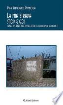 La mia strada - STOP & GO! - I VERSI DEL PERCORSO 1942–2014 (e le direzioni successive...)