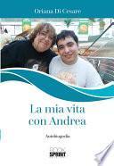 La mia vita con Andrea