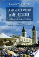 «La mia vita è cambiata a Medjugorje». I pellegrini si raccontano
