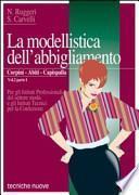 La modellistica dell'abbigliamento. Per gli Ist. Tecnici e professionali