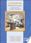 La moderna radioterapia. Aspetti pratici ed innovazioni tecnologiche