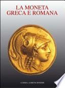 La moneta greca e romana