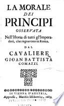 La morale dei principi osservata nell'istoria di tutti gl'imperadori, che regnarono in Roma