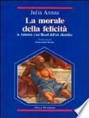 La morale della felicità in Aristotele e nei filosofi dell'età ellenistica