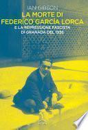 La morte di Federico Garcia Lorca