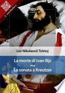 La morte di Ivan Ilijc - La sonata a Kreutzer