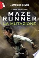 La mutazione. Maze Runner. Prequel