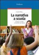 La narrativa a scuola. Il lavoro sul testo e l'incontro con l'autore