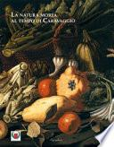 La natura morta al tempo di Caravaggio