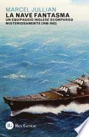 La nave fantasma. Un equipaggio inglese scomparso misteriosamente (1940-1942)