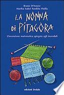 La nonna di Pitagora. L'invenzione matematica spiegata agli increduli