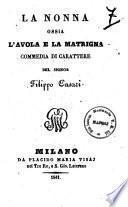 La nonna ossia L'avola e la matrigna commedia di carattere del signor Filippo Casari