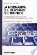 La normativa sul governo elettronico. Dal descreto legislativo 39/93 al codice dell'amministrazione digitale