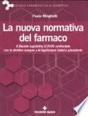La nuova normativa del farmaco. Il decreto legislativo 219/06 confrontato con le direttive europee e la legislazione italiana precedente